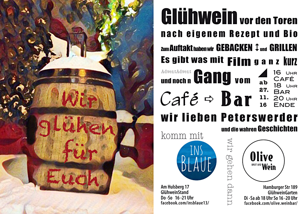 """""""Wir glühen für Euch"""", so laden das Café INS BLAUE und die Weinbar OLIVE am ersten Adventssonntag ein."""